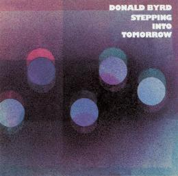 DONALD BYRD『STEPPIN' INTO TOMORROW』