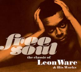 『Free Soul. the classic of Leon Ware & His Works』