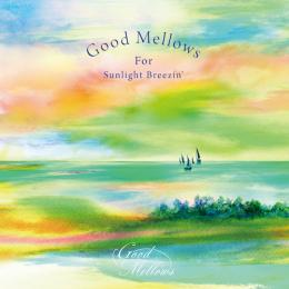 V.A.『Good Mellows For Sunlight Breezin' EP』
