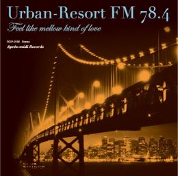 V.A.『Urban-Resort FM 78.4』
