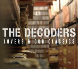 THE DECODERS『LOVERS & DUB CLASSICS』