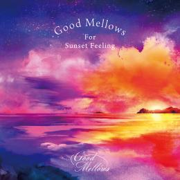 V.A.『Good Mellows For Sunset Feeling EP2』