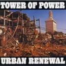 Tower Of Power『Urban Renewal』