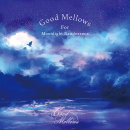V.A.『Good Mellows For Moonlight Rendezvous EP』