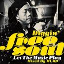 Diggin' Free Soul-Let The Music Play~Mixed by MURO