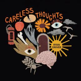 Ryan Driver『Careless Thoughts』