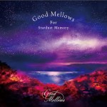 V.A.『Good Mellows For Stardust Memory EP』(¥2,000+税/アナログ盤)【画像をクリックしてWeb Shopへ】