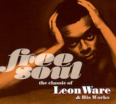 Leon Ware『Free Soul. the classic of Leon Ware & His Works』(¥2,500+税/2枚組)【画像をクリックしてWeb Shopへ】