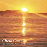 Chris Coco『My Favourite Place (Before Sunset)』